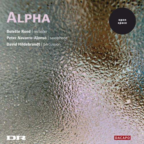 Alpha Trio Copenhagen - Open Space - Baroque, Early Music, Recorder, Saxophone and Percussion - DaCapo, Danmarks Radio